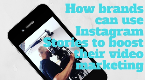 How brands can use Instagram Stories to boost their video marketing (1)