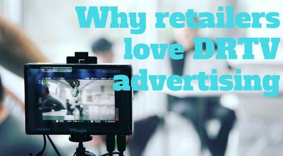 Why retailers love DRTV advertising